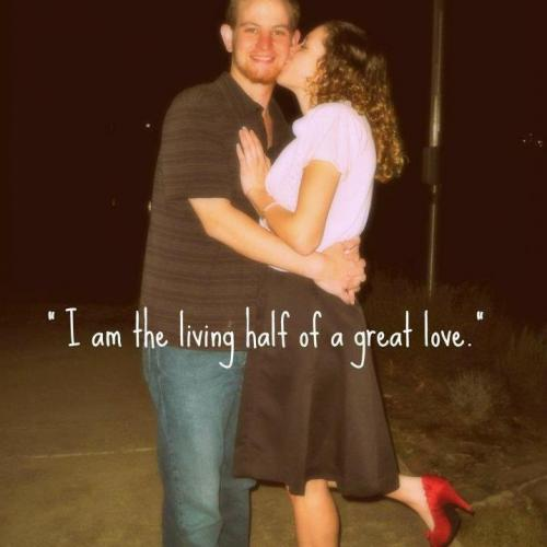 I am the living half of a great love